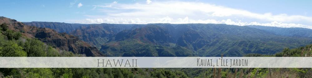 4 mois Etats Unis Canada Kauai L'ile jardin