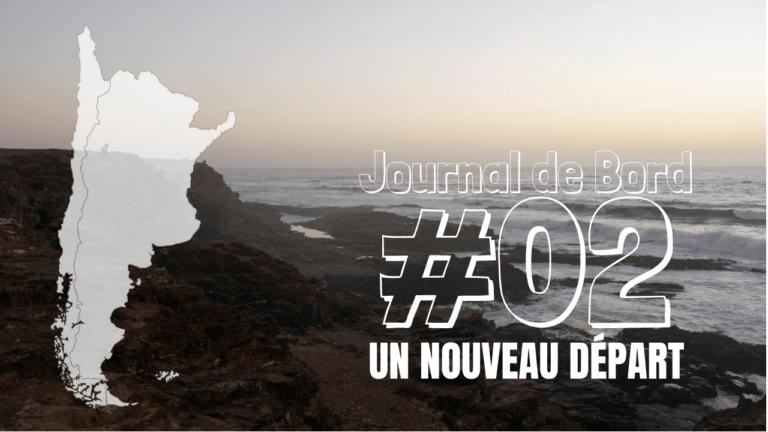[Journal de bord au Chili] #02 Un nouveau départ