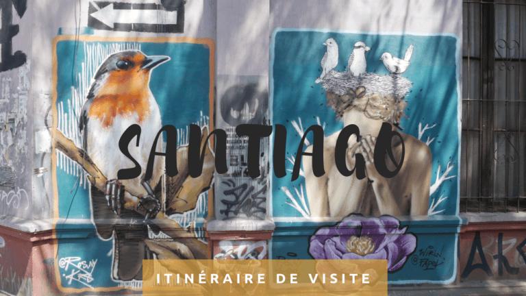 Itinéraire de visite à Santiago