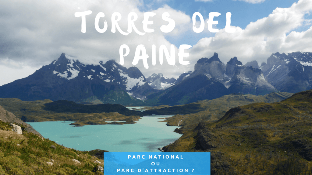 Torres del paine, parc national ou d'attraction