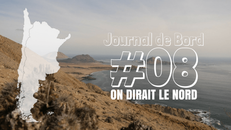 [Journal de bord au Chili] #08 On dirait le Nord !
