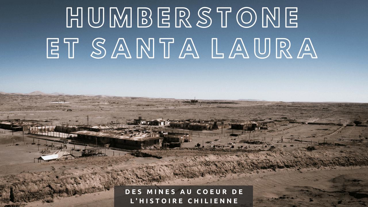 Humberstone et Santa Laura, des mines au coeur de l'histoire chilienne