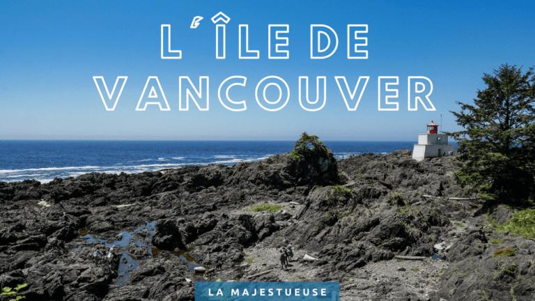 La majestueuse Île de Vancouver