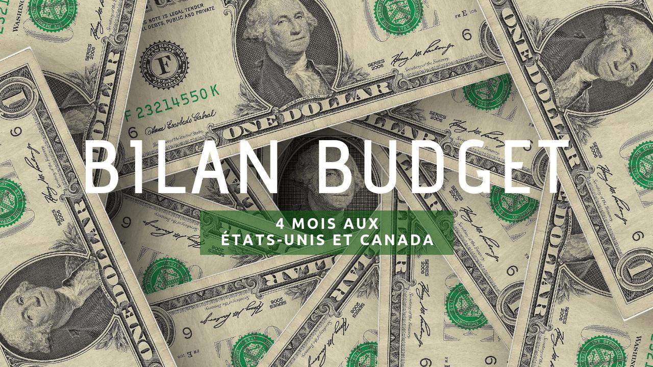 Bilan du budget pour 4 mois aux Etats-Unis et Canada