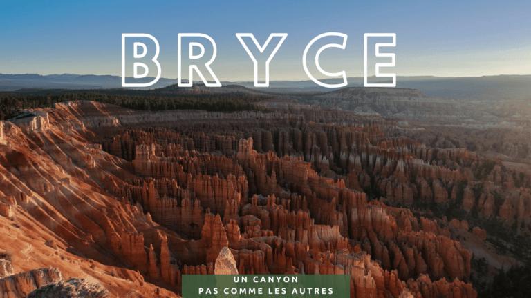 Bryce, un canyon pas comme les autres
