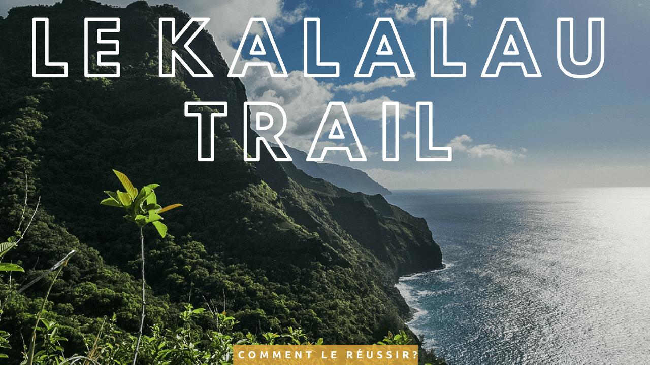 Comment réussir le Kalalau trail ?