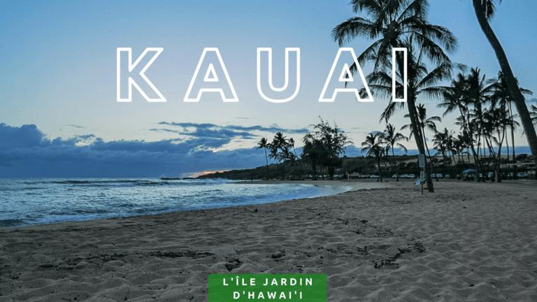 Kauai, l'île jardin de Hawai'i
