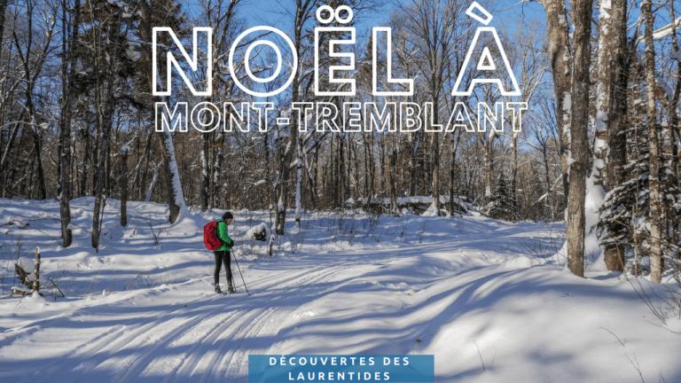 Passer Noël à Mont-Tremblant dans les Laurentides