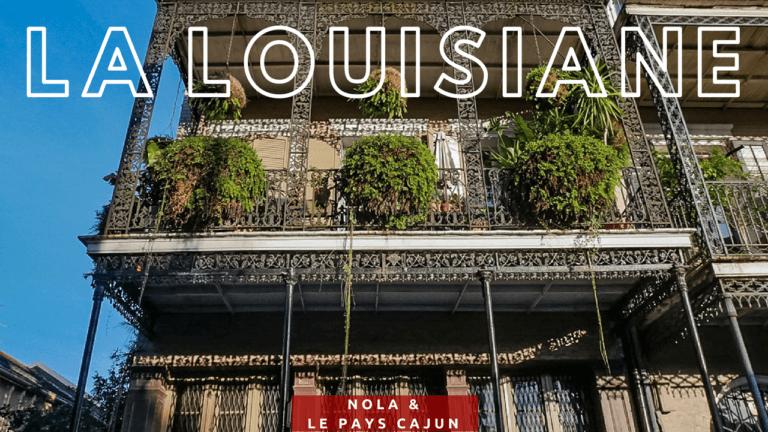 La Louisiane, rencontre avec la Nouvelle-Orléans et le pays Cajun