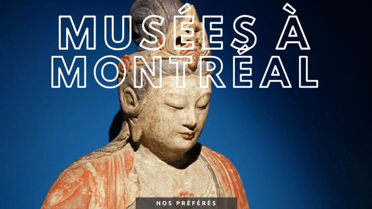 Nos musées préférés à Montréal