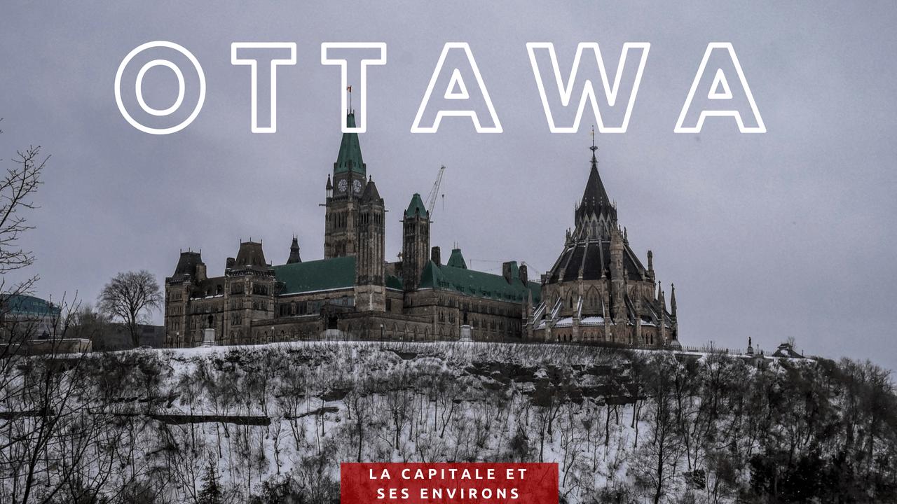 Ottawa, les multiples attraits de la capitale canadienne et de ses environs