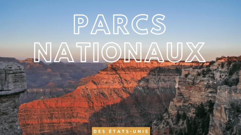 Découvrir les parcs nationaux des États-Unis