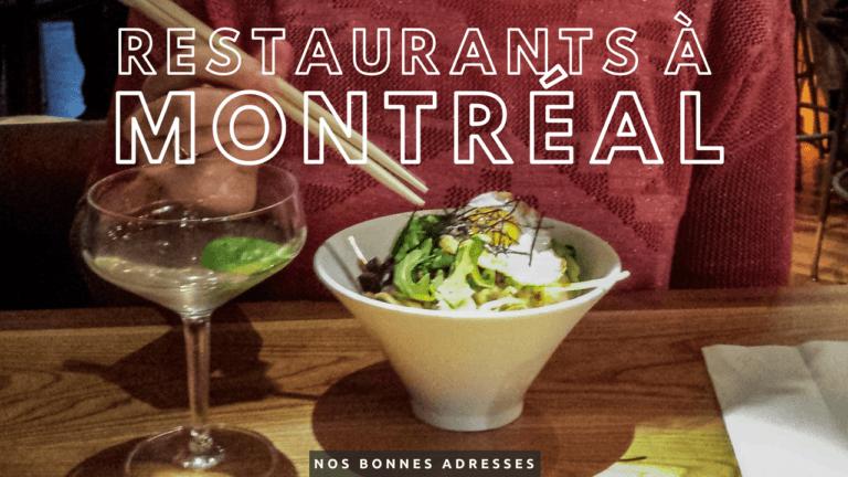 Nos bonnes adresses restaurants à Montréal