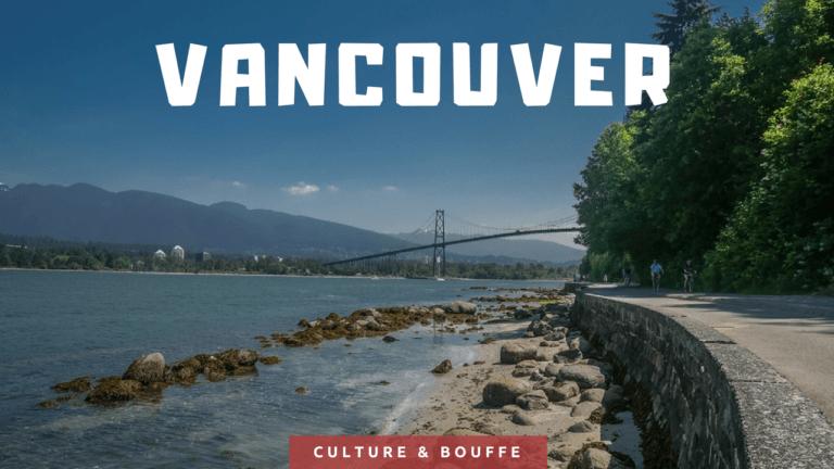 Culture et bouffe à Vancouver !
