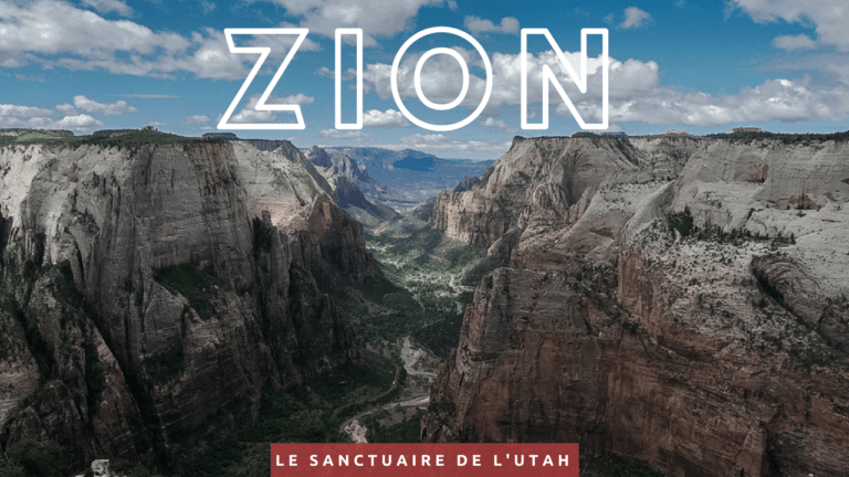 Zion, le sanctuaire de l'Utah