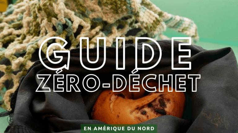 Guide du zéro-déchet en voyage en Amérique du Nord