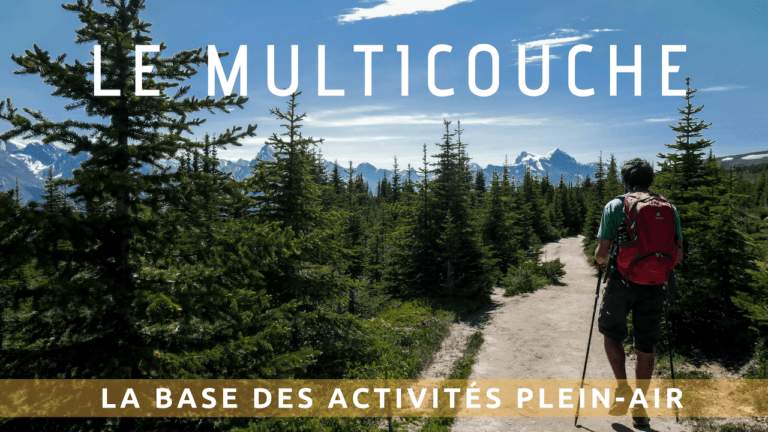 Le multicouche, la base du plein air