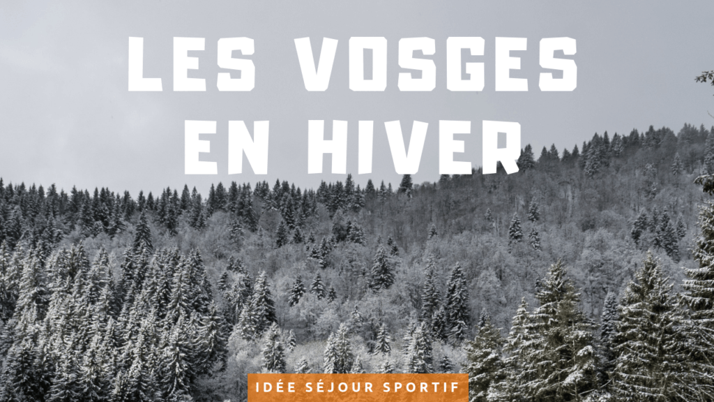 Séjour sportif dans le massif des Vosges en hiver France deux évadés