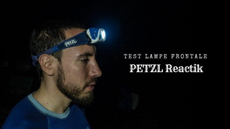 PETZL Reactik : test d'une frontale de qualité