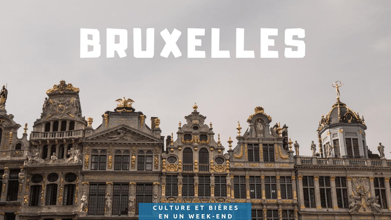 Visiter Bruxelles : culture et bière durant un week-end