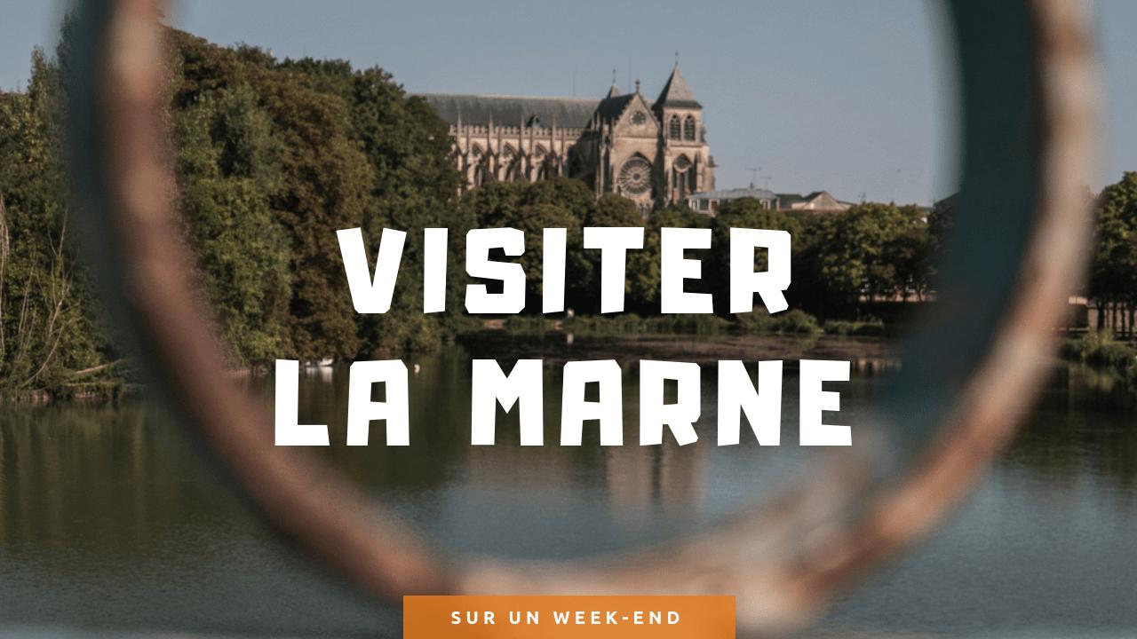 Nos conseils pour visiter la Marne en un week-end