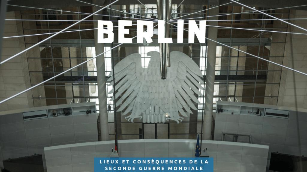 Lieux et conséquences de la seconde guerre mondiale à Berlin
