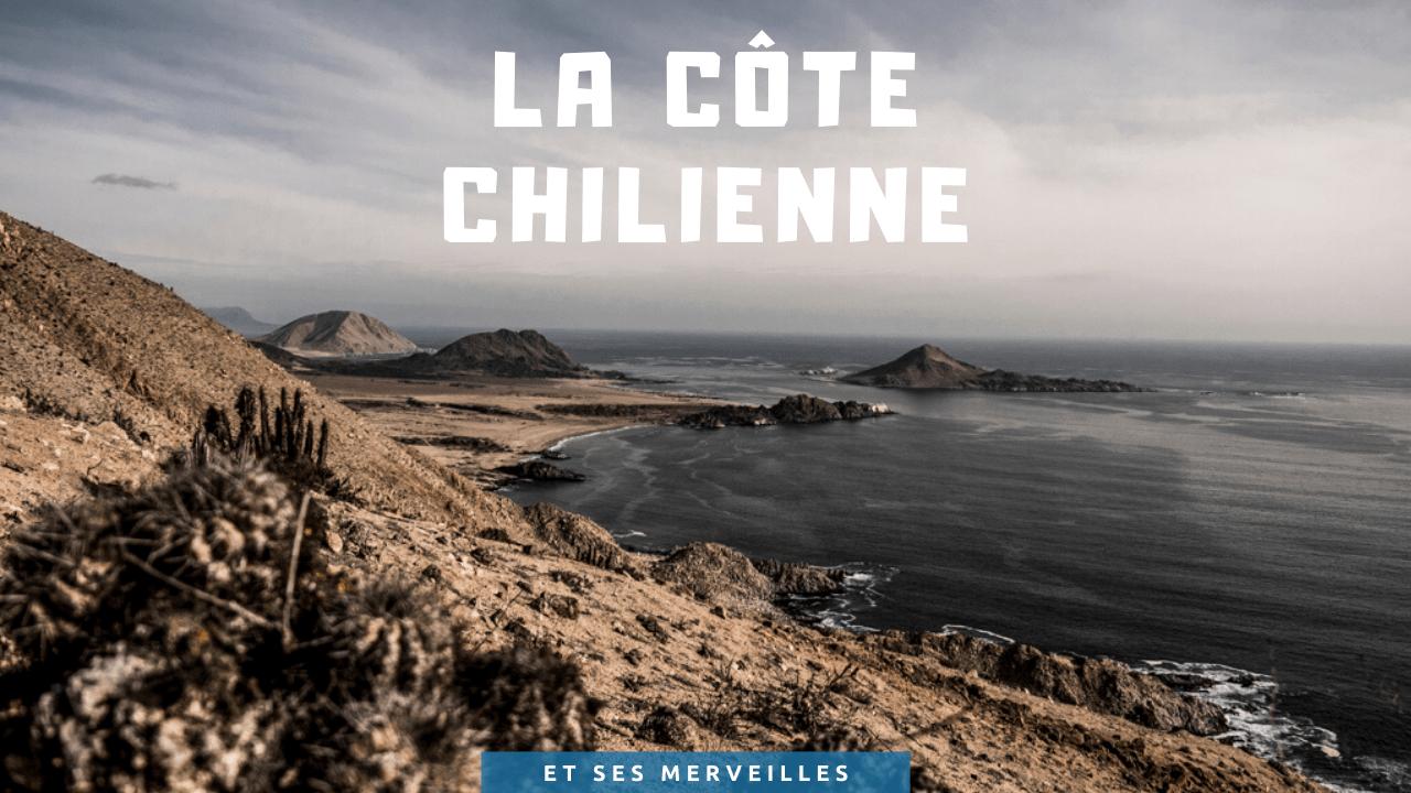 La côte chilienne et ses merveilles